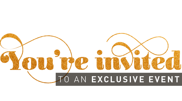 [You're Invited To An Exclusive Event]