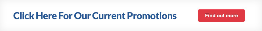 Click here for Our Current Promotions
