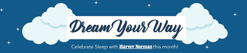 [Dream your way, celecrate sleeep with Harvey Norman]