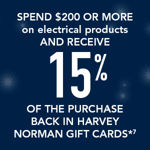 spend $200 or more on electrical products and recieve 15% of the purchase back in harvey norman gift cards