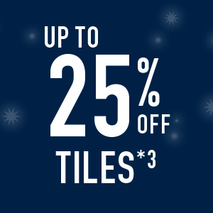 up to 25% off Tiles