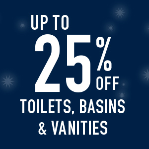 up to 25% off taoilets, basins and vanities
