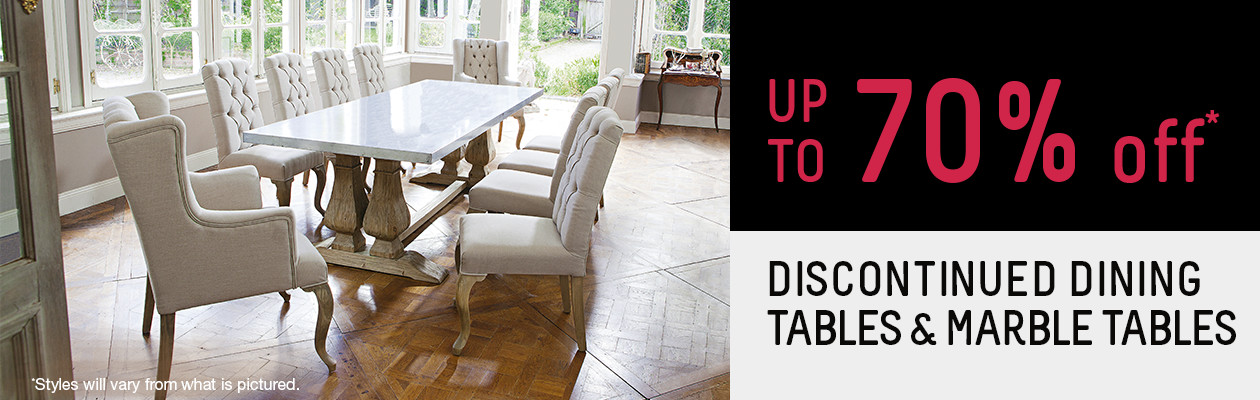 Up to 70% off discontinued Dining Tables & Marble Tables.