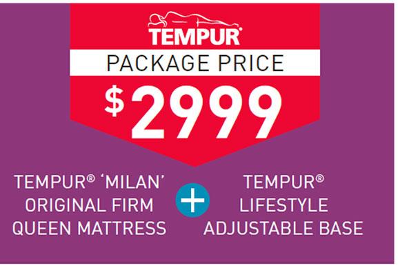 TEMPUR PACKAGE PRICE $2999