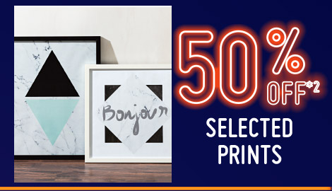 [50% off selected prints]