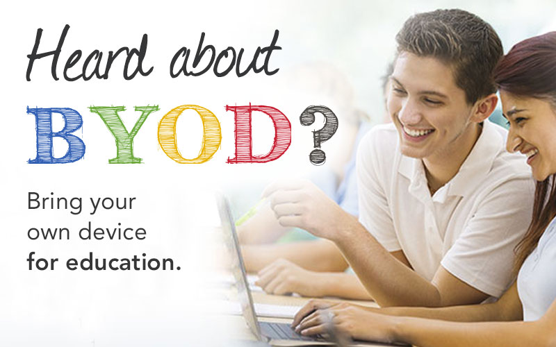 Heard about BYOD? Bring your own device for education